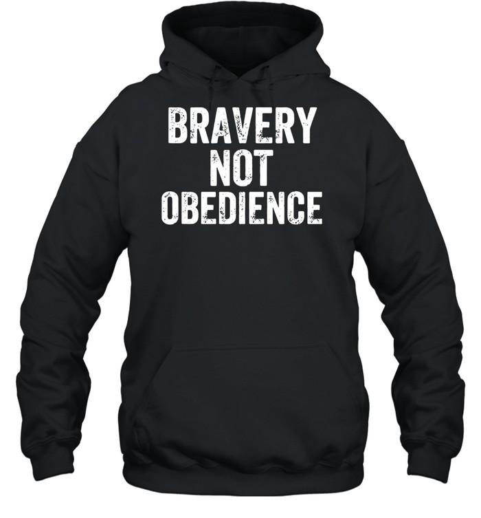 Bravery Not Obedience  Unisex Hoodie
