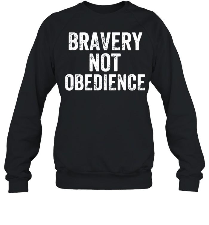 Bravery Not Obedience  Unisex Sweatshirt