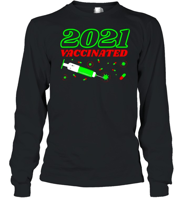 Geimpft 2021 Vaccinated Impfung Praxis Impfzentrum Lustiges T-shirt Long Sleeved T-shirt