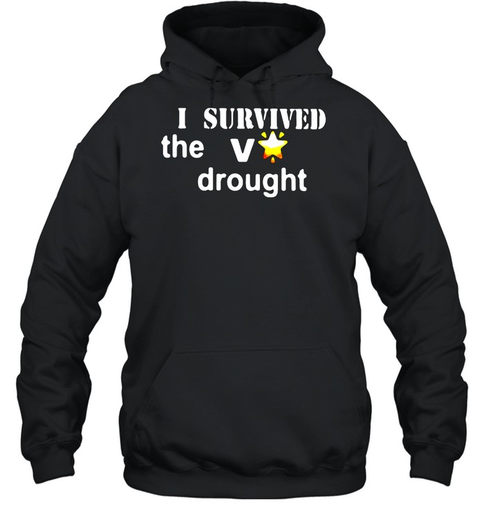 I Survived The V Drought  Unisex Hoodie