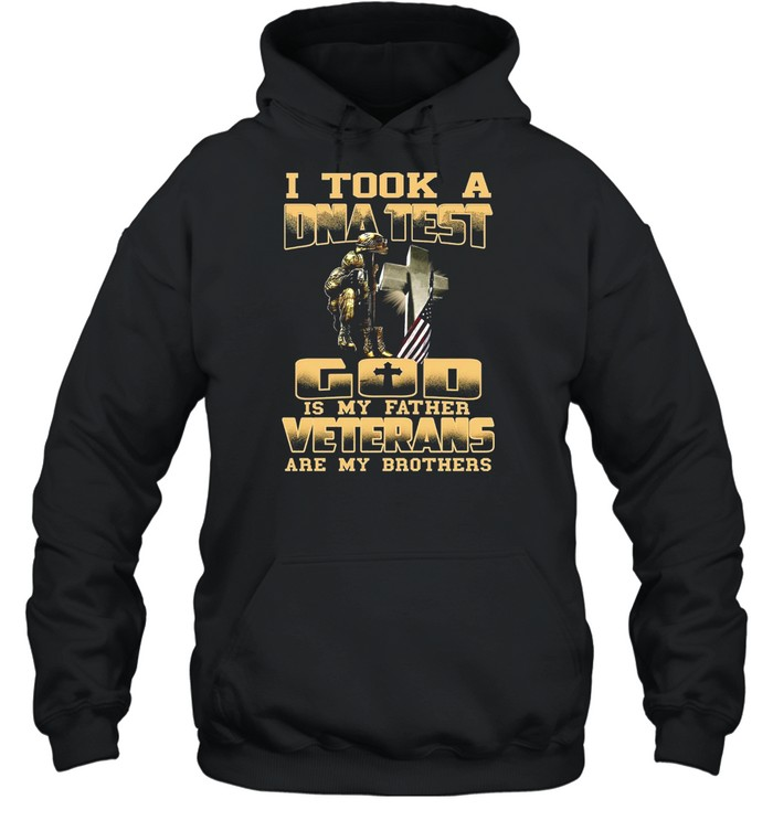 I Took A Dna Test God Is My Father Veterans Are My Brothers  Unisex Hoodie