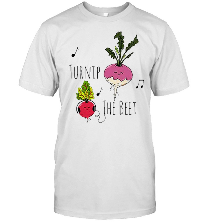turnip the beet for shirt