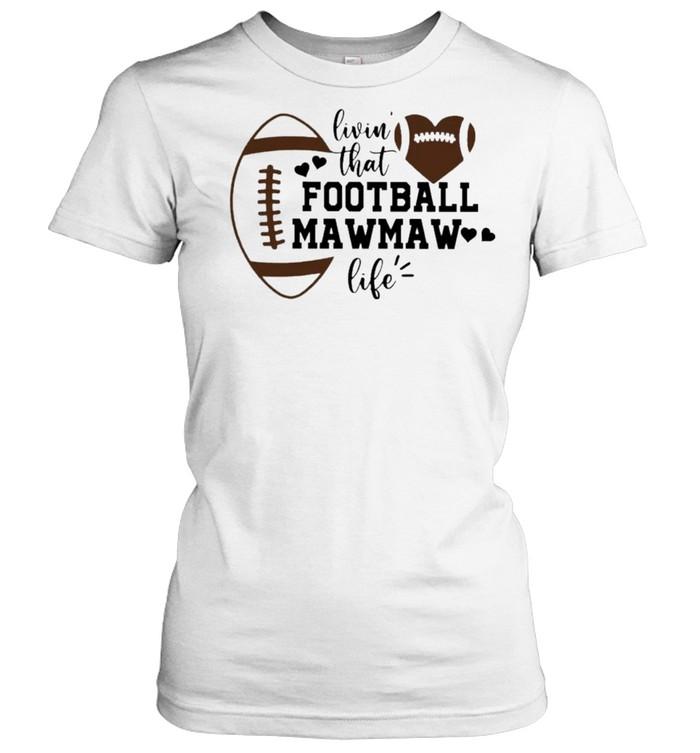 Livin' that Football Mawmaw Life  Classic Women's T-shirt