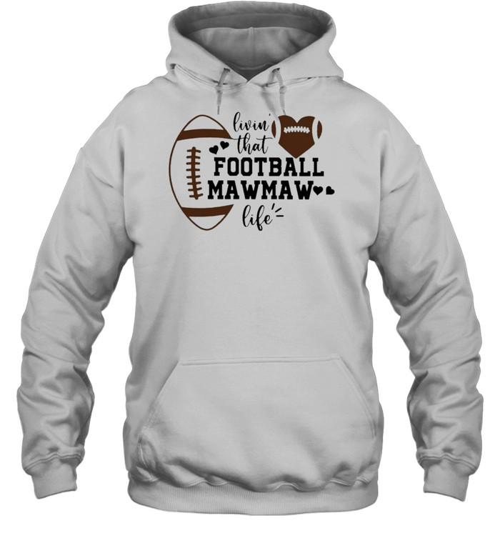 Livin' that Football Mawmaw Life  Unisex Hoodie