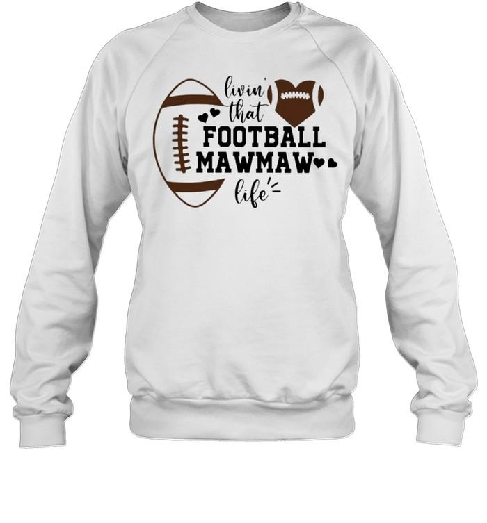 Livin' that Football Mawmaw Life  Unisex Sweatshirt