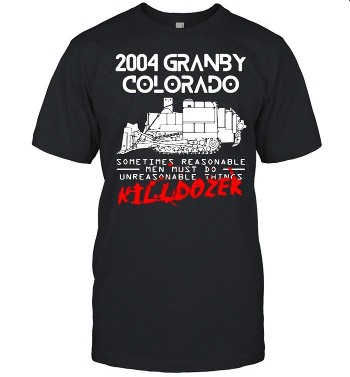 Killdozer Reckoning 2004 Granby Colorado Sometimes Reasonable T-shirt
