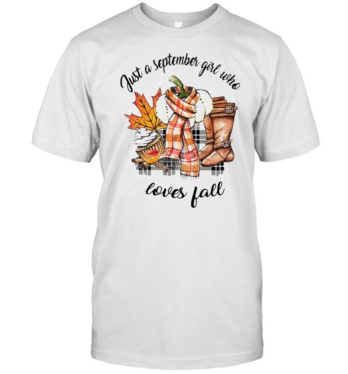 Just A September Girl Who Loves Fall Shirt