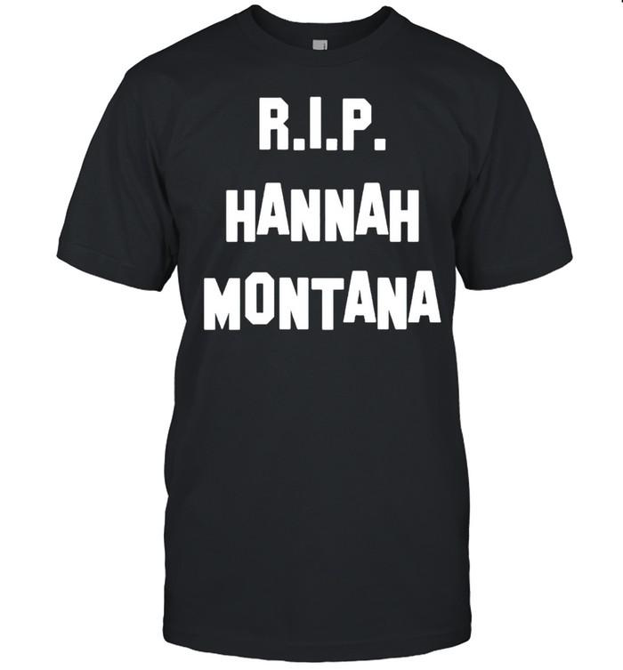 RIP Hannah Montana shirt