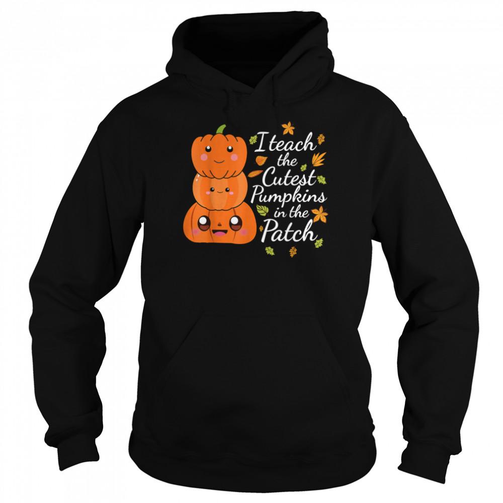 2021 I Teach The Cutest Pumpkins In The Patch Teacher Fall Season shirt Unisex Hoodie