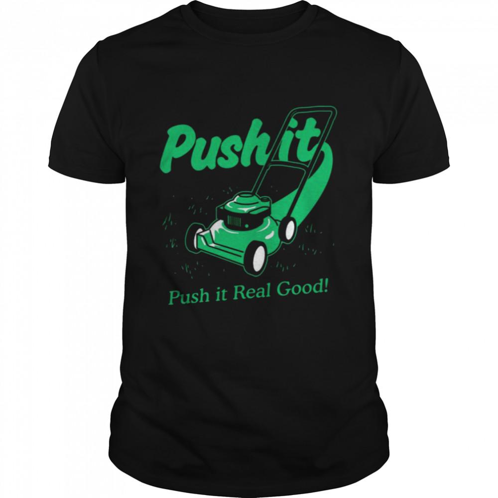 Lawnmower Push It Push It Real Good T-Shirt