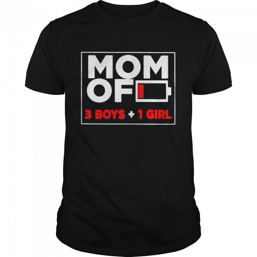 Mom of 3 boys 1 girl shirt