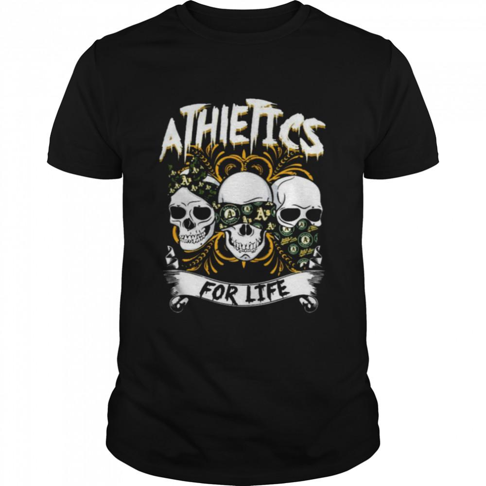 Skull Oakland Athletics With Athletics For Life Shirt