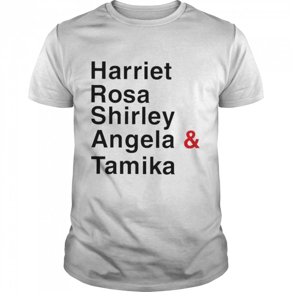 Harriet Rosa Shirley Angela and Tamika shirt