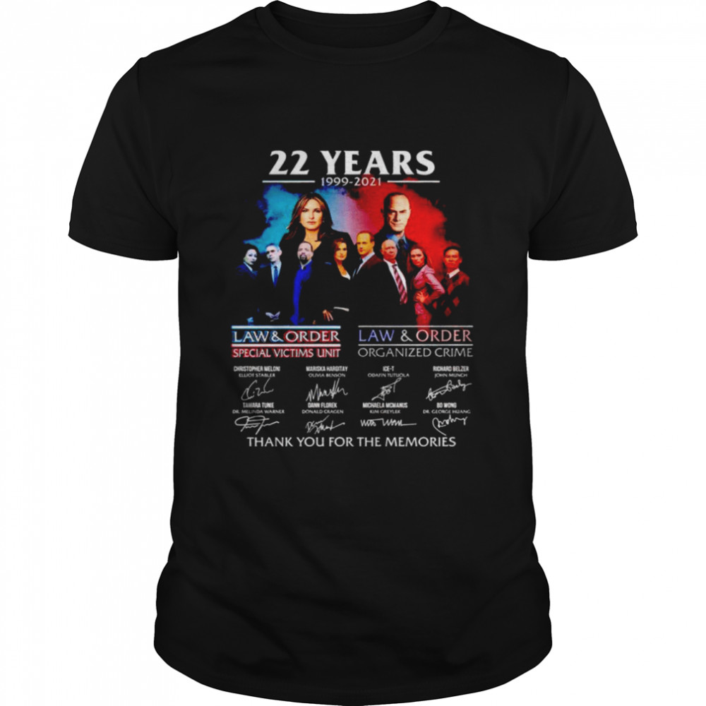 22 years 1999 2021 Law and Order Special Victims Unit signatures thank you for the memories nice shirt