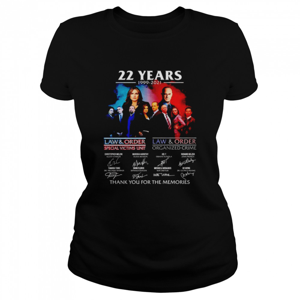22 years 1999 2021 Law and Order Special Victims Unit signatures thank you for the memories nice shirt Classic Women's T-shirt