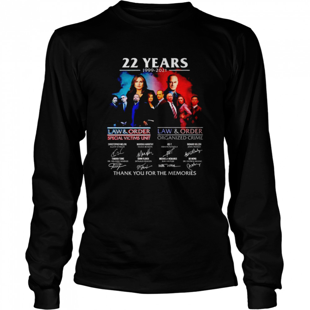 22 years 1999 2021 Law and Order Special Victims Unit signatures thank you for the memories nice shirt Long Sleeved T-shirt