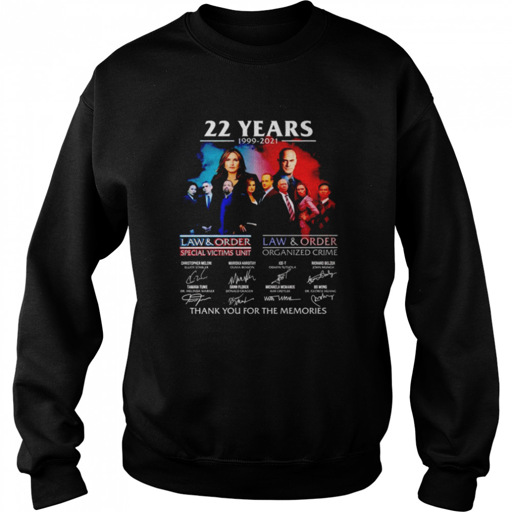 22 years 1999 2021 Law and Order Special Victims Unit signatures thank you for the memories nice shirt Unisex Sweatshirt