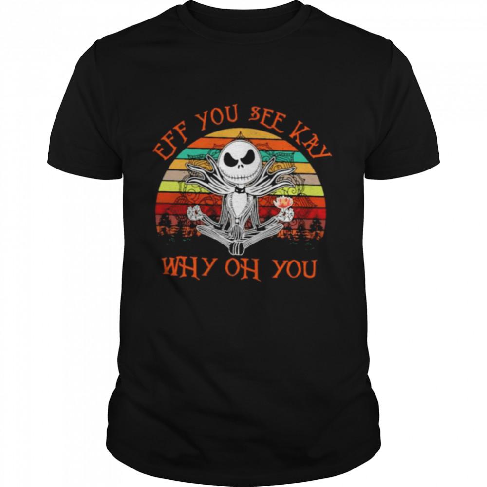Jack Skellington Yoga eff you see kay why oh you vintage shirt