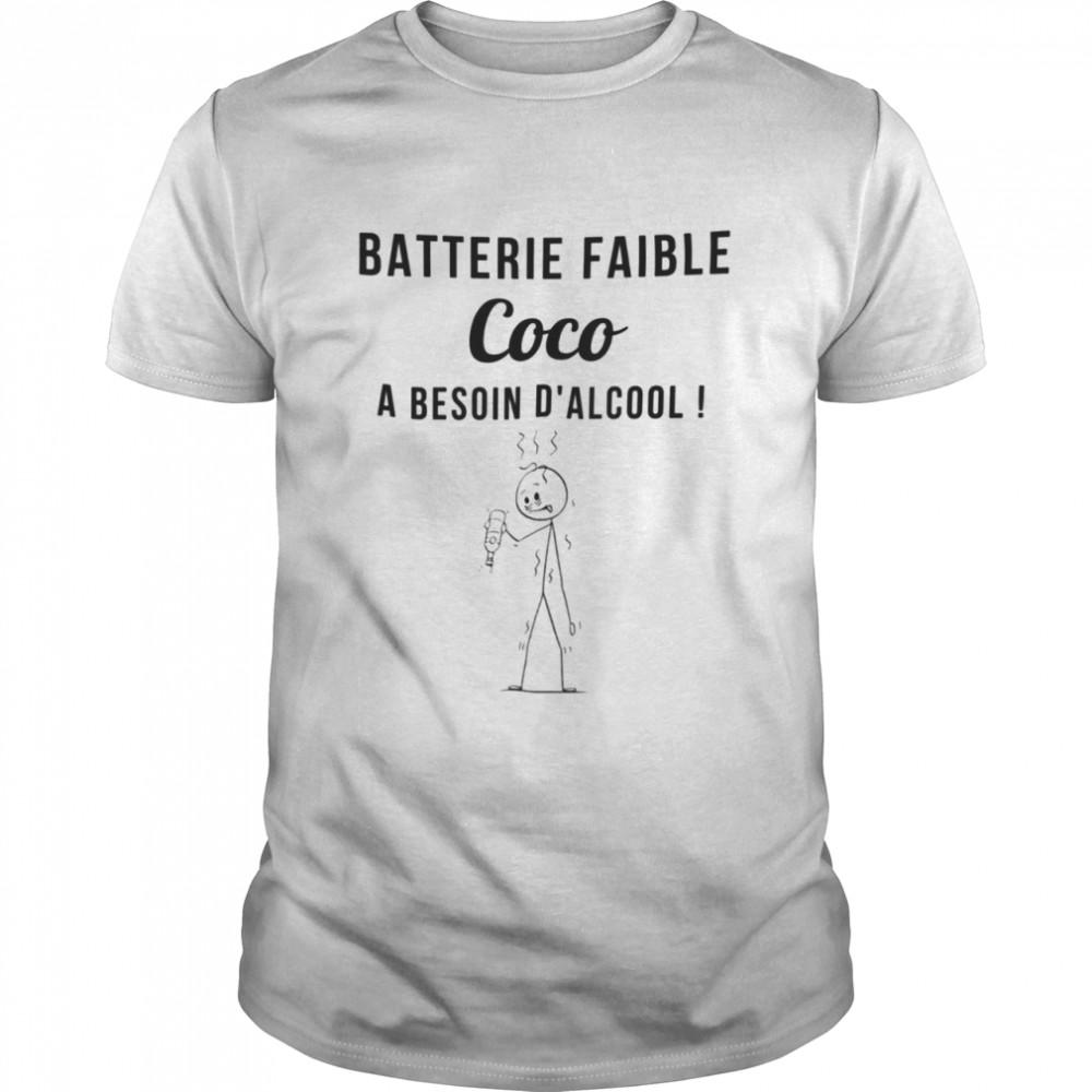Batterie faible coco a besoin d'alcool shirt
