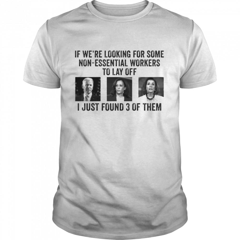 Joe Biden And Kamala Harris Jill And Biden If Were Looking For Some Non Essential shirt Classic Men's T-shirt