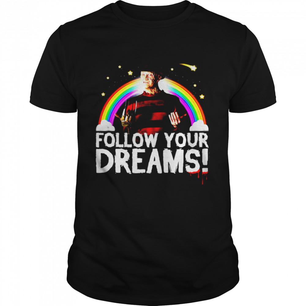 Follow Your Dreams Nightmare On Elm Street T-shirt