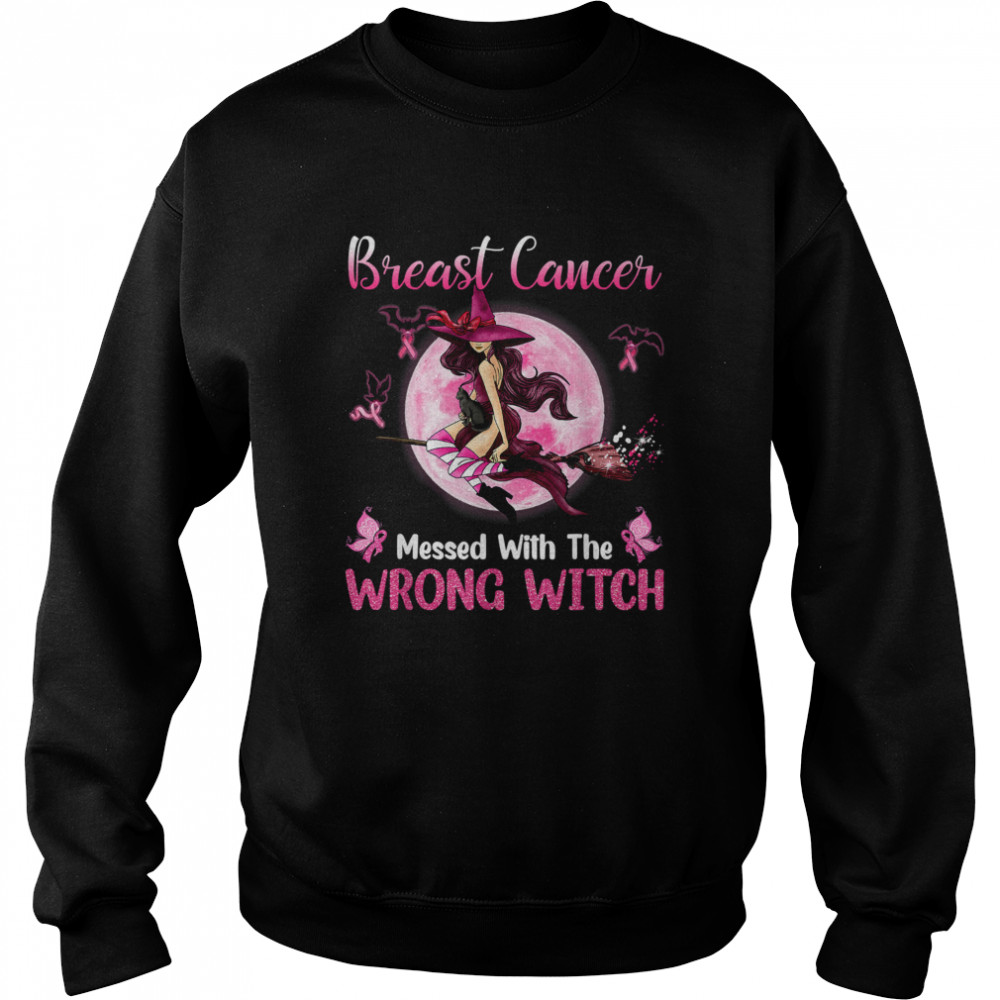 Breast Cancer Messed With The Wrong Pink Witch Hat Halloween T- Unisex Sweatshirt