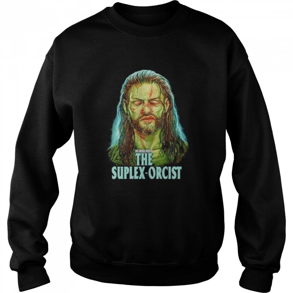 Awesome wWE Roman Reigns the suplex-orcist shirt Unisex Sweatshirt