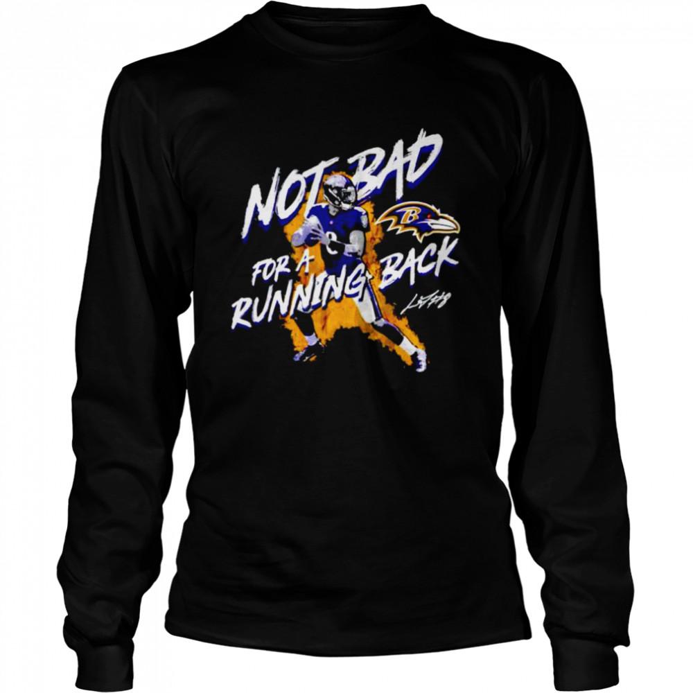 baltimore Ravens Lamar Jackson not bad for a running back shirt Long Sleeved T-shirt