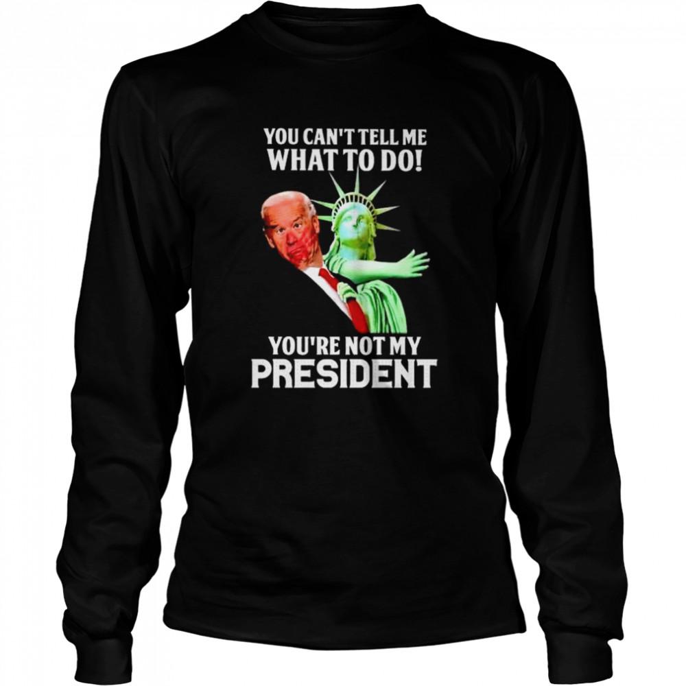 Best liberty slap Biden you can't tell me what to do shirt Long Sleeved T-shirt