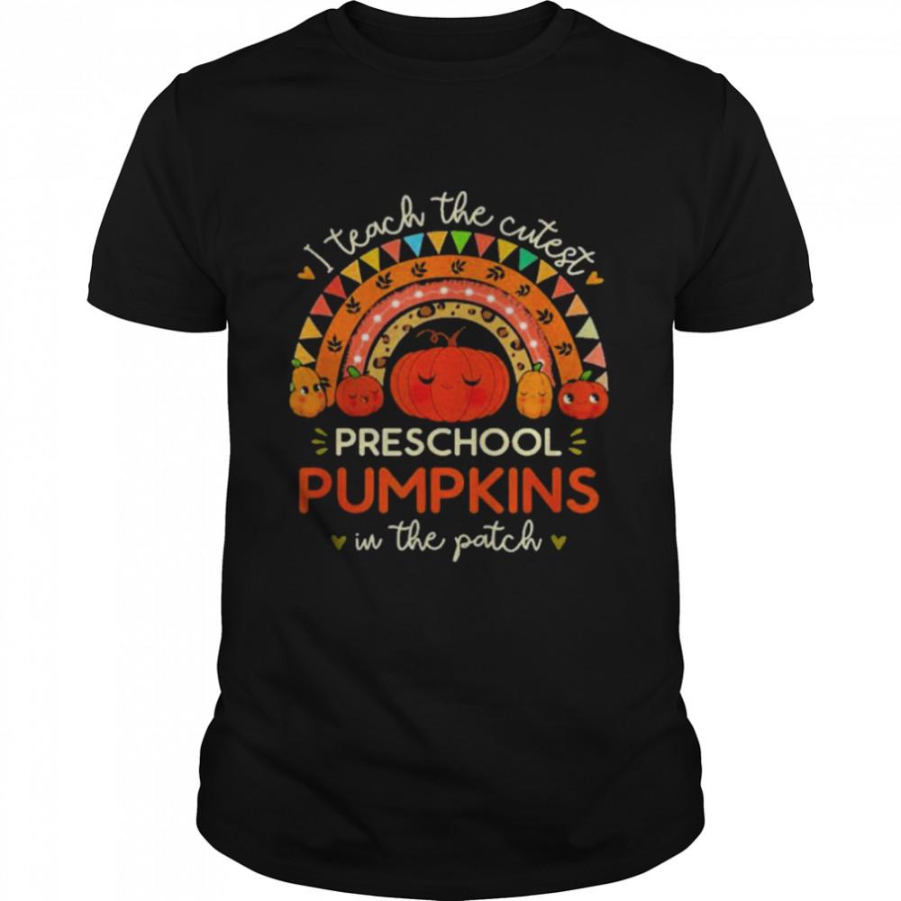 I Teach the Cutest Preschool Pumpkin Halloween Prek Teacher Shirt