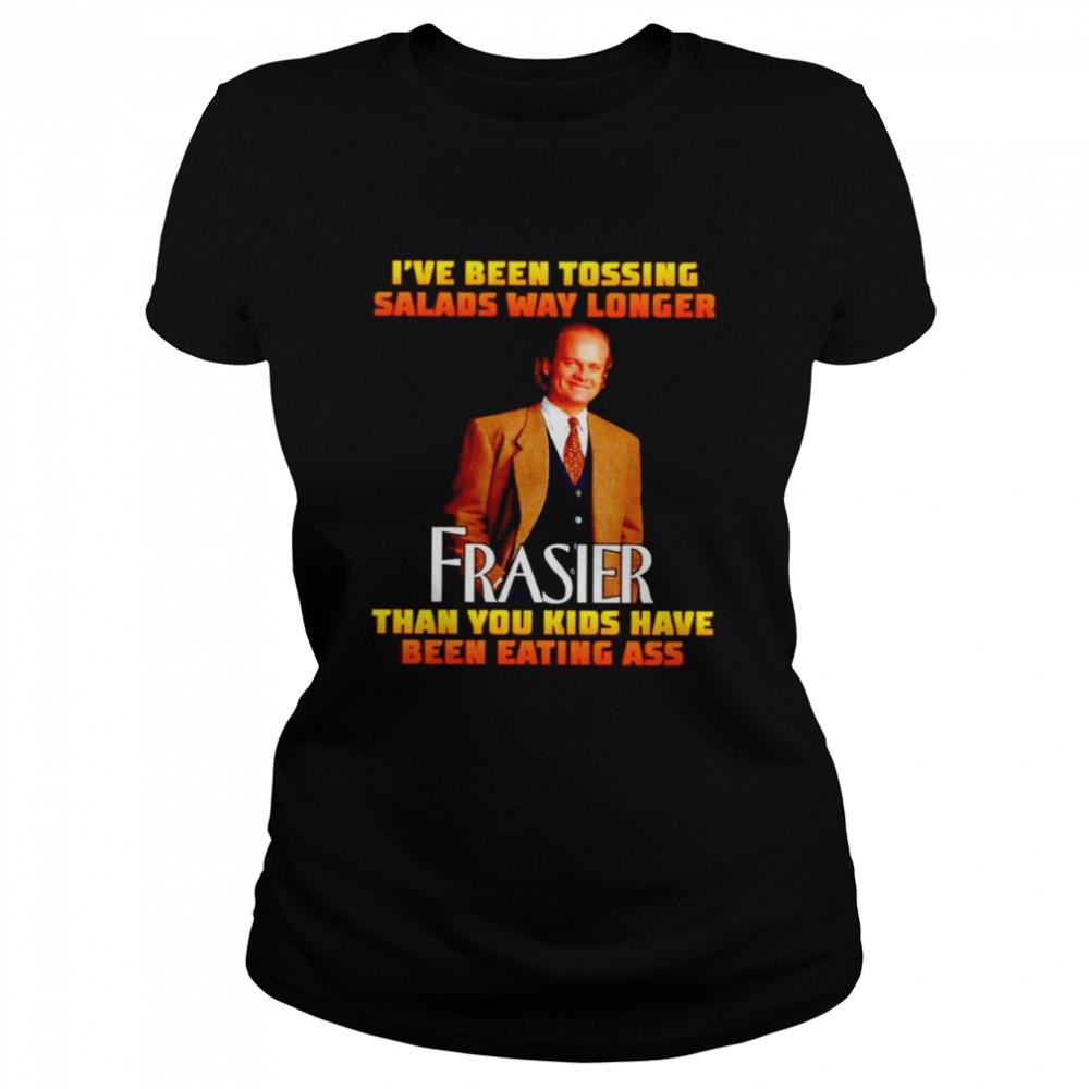 Premium i've been tossing salads way longer Frasier shirt Classic Women's T-shirt