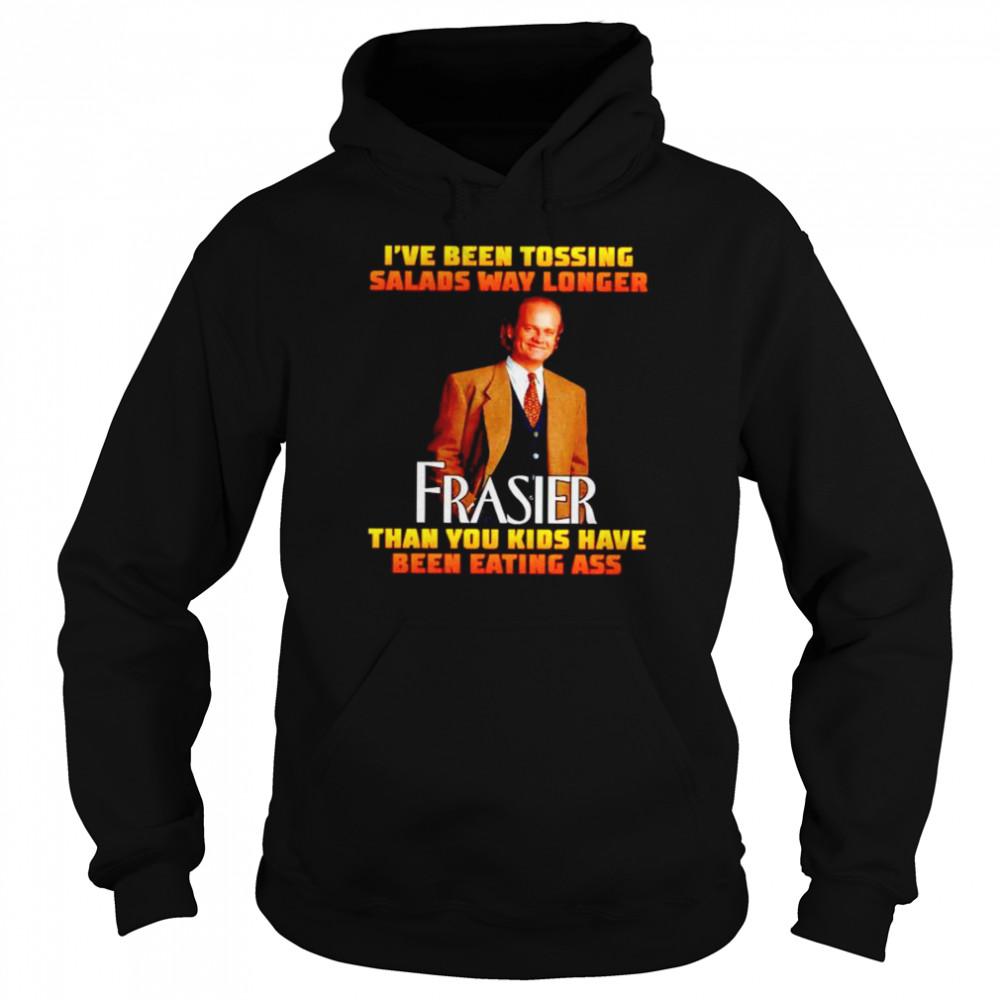 Premium i've been tossing salads way longer Frasier shirt Unisex Hoodie