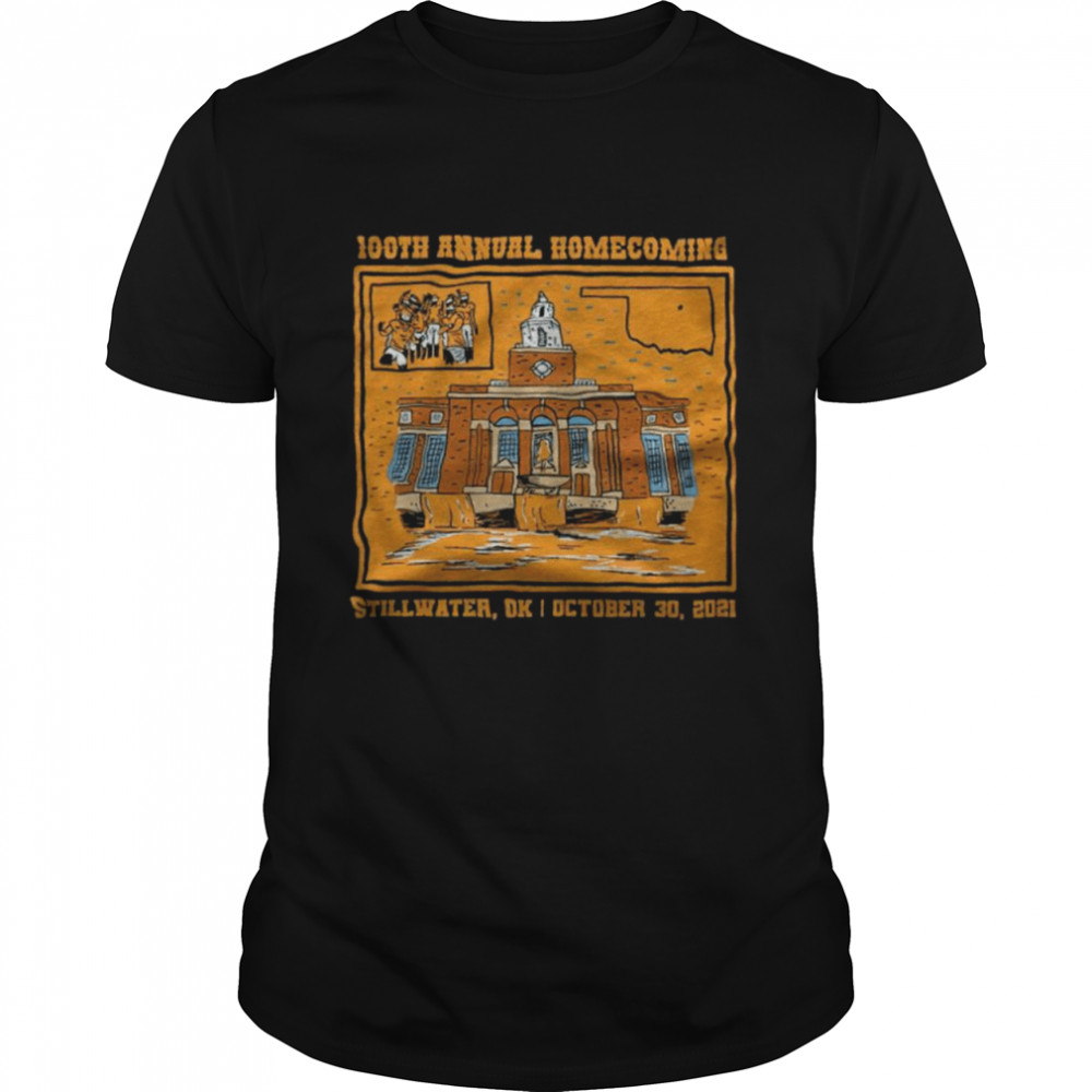 100th Annual Homecoming Stillwater OK October 30 2021 Shirt
