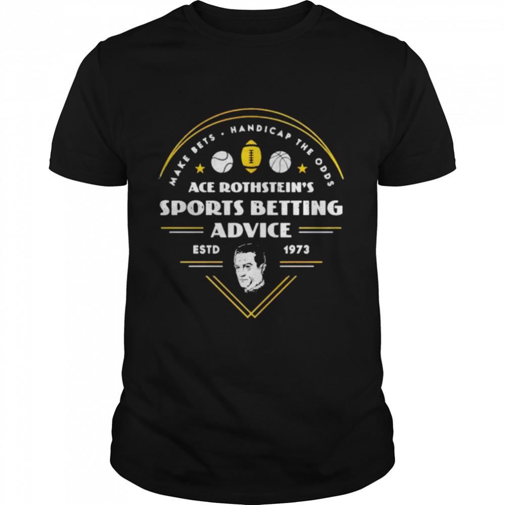 ace Rothstein's sports betting advice estd 1973 shirt
