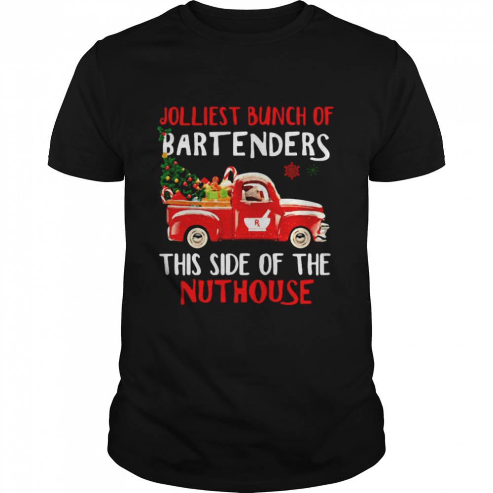 Jolliest Bunch Of Bartenders This Side Of The Nuthouse Christmas Shirt