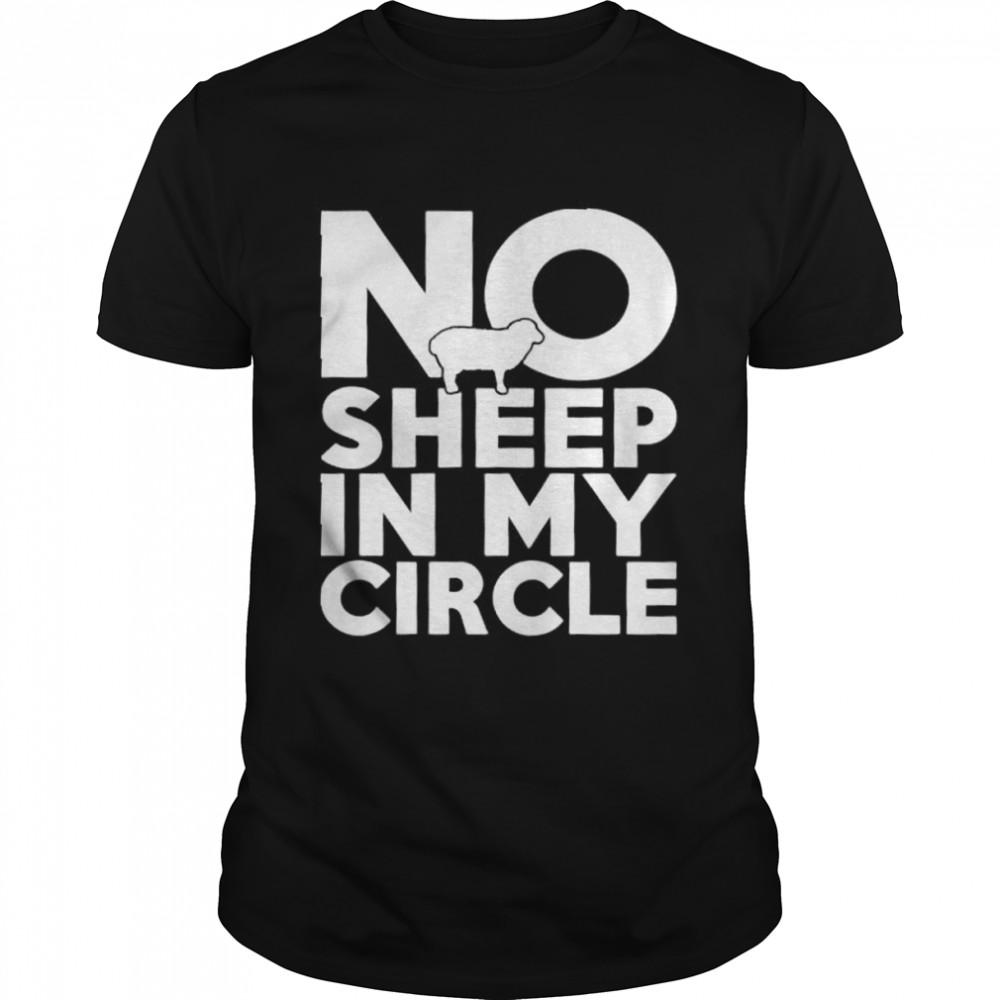 No Sheep In My Circle T-shirt