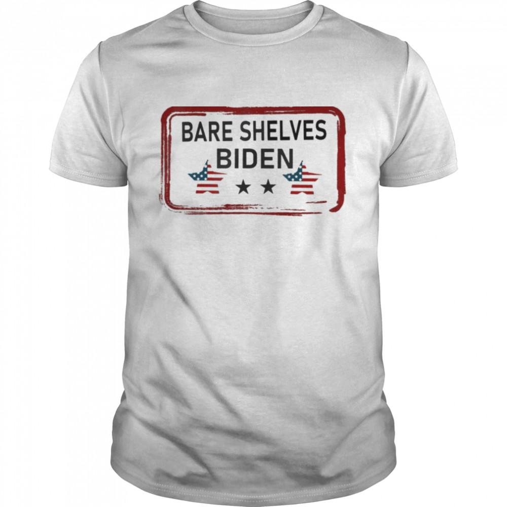 Bare Shelves Biden #BareShelvesBiden Shirt