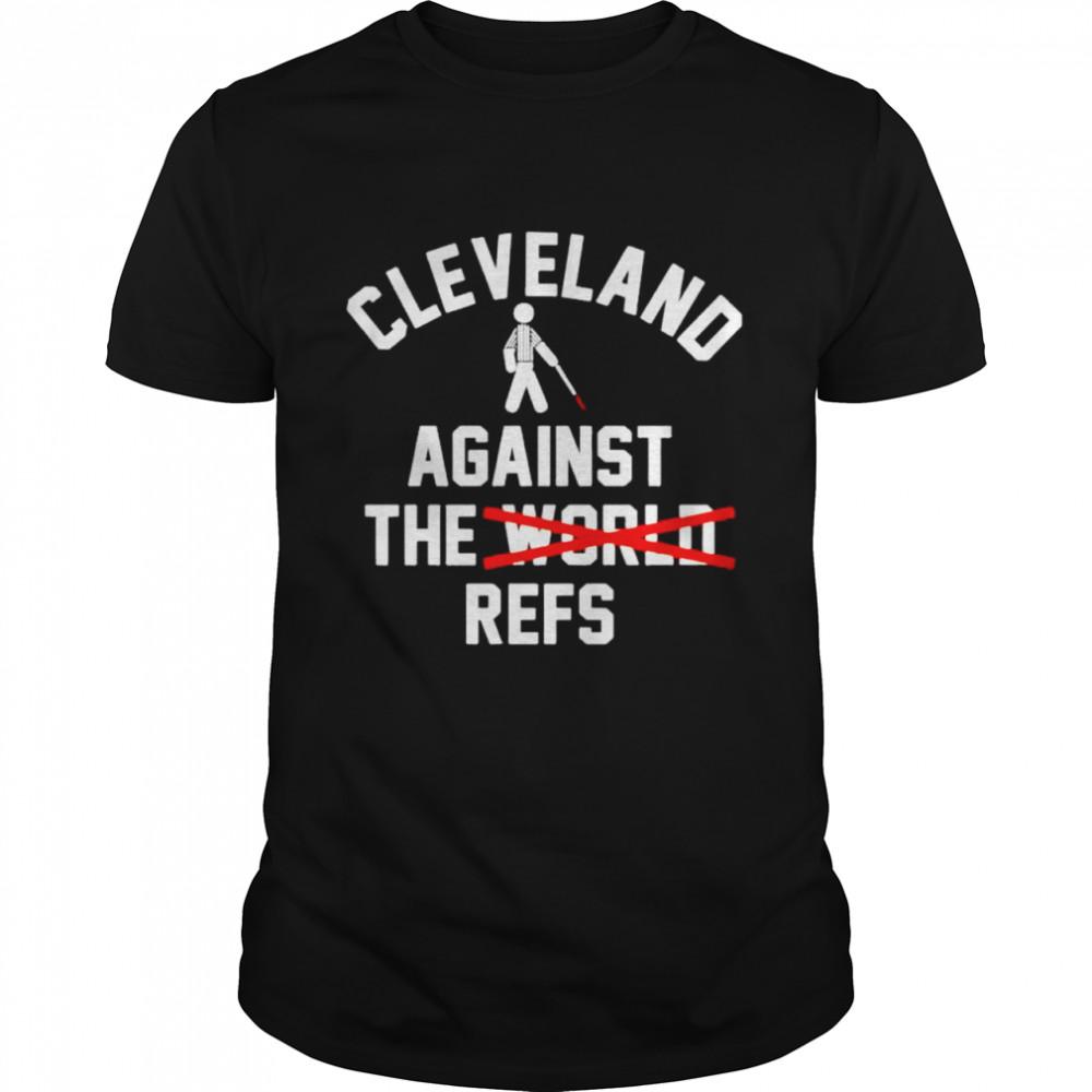 cleveland against the world refs shirt