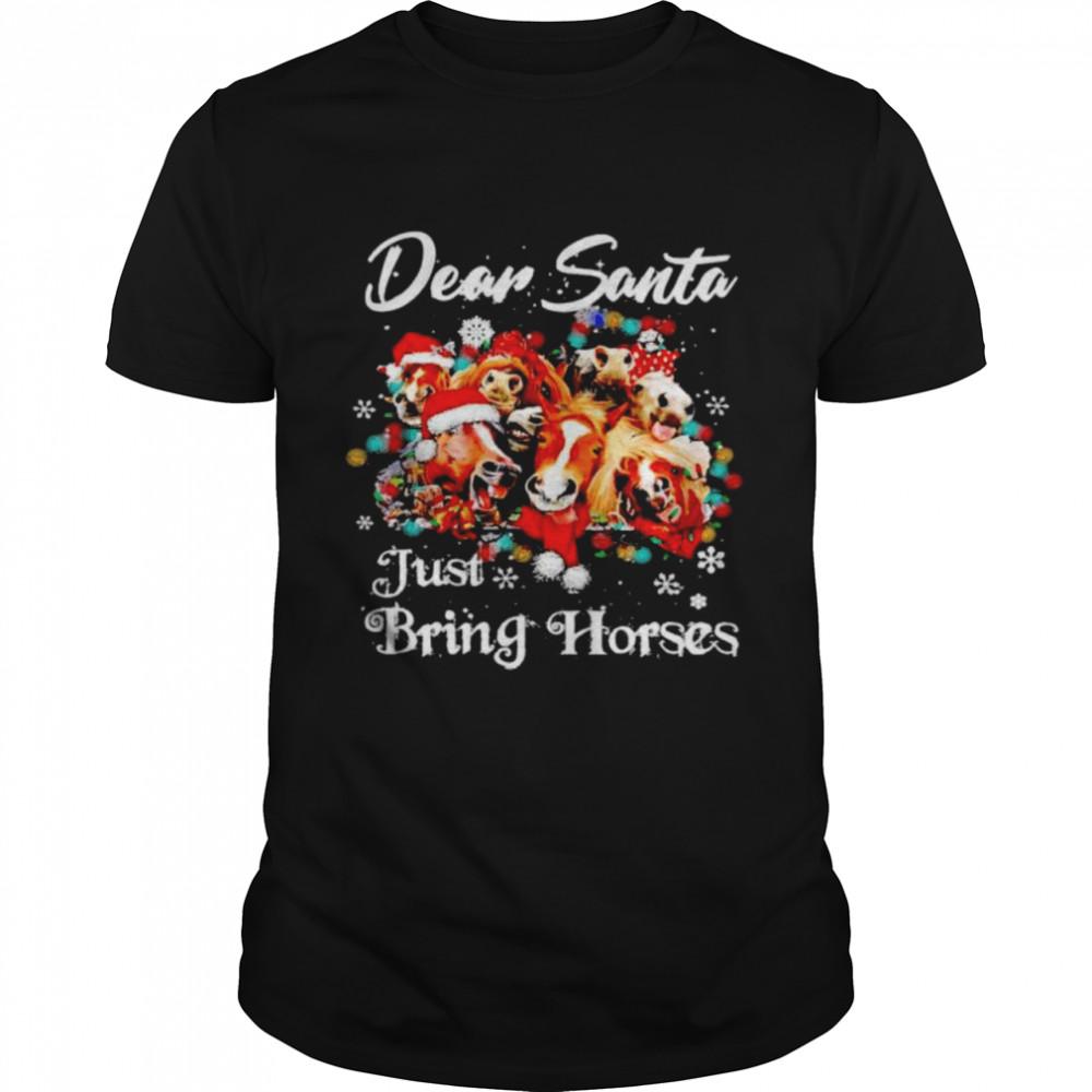 dear Santa just bring horse Christmas shirt