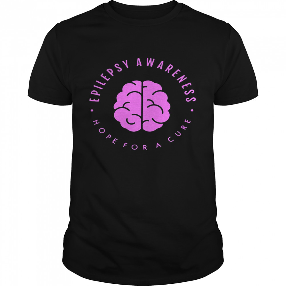 Epilepsy awareness hope for a cure shirt My brain waves are so powerful doctors study them shirt