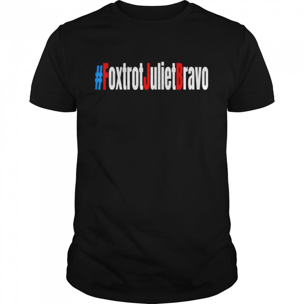 Foxtrot Juliet Bravo Funny Meme Bare Shelves Shirt