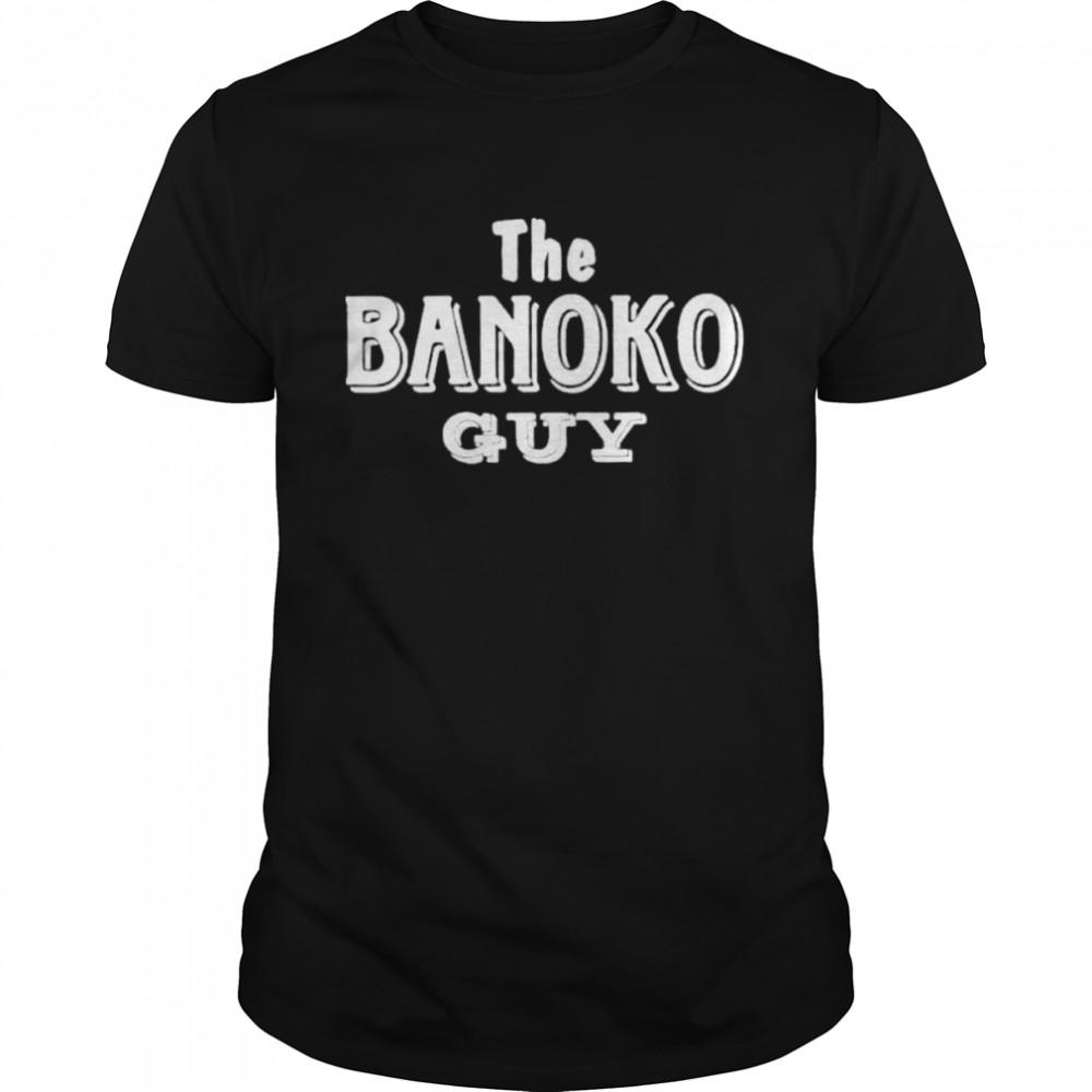Nice the Banoko Guy shirt