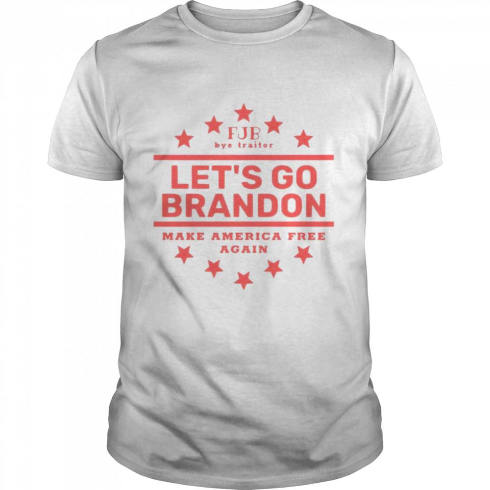 Retro FJB Bye Traitor Let's Go Brandon Make America Free Again Shirt