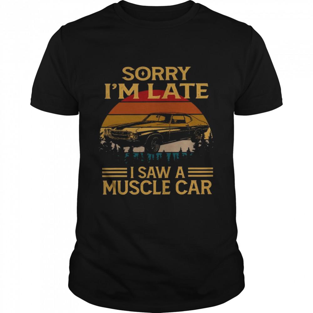 Sorry i'm late i saw a muscle car shirt