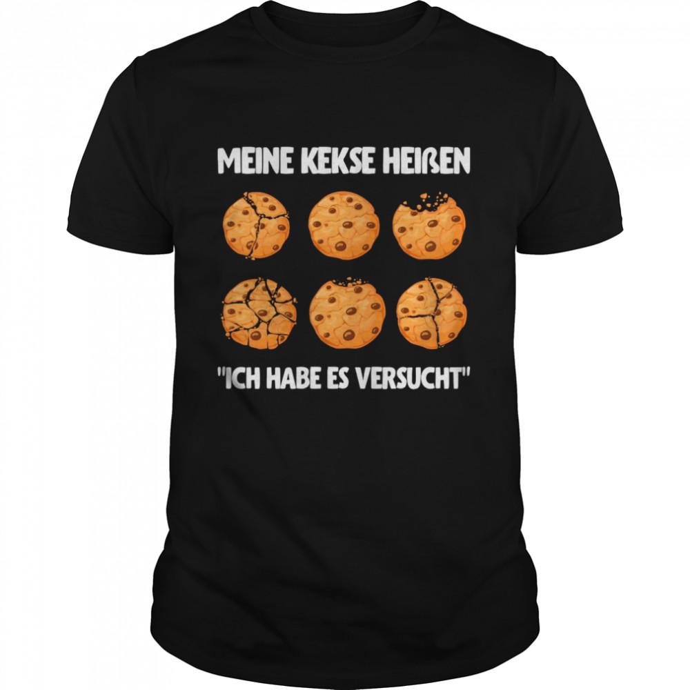 Meine kekse heiben ich habe es versucht shirt Classic Men's T-shirt